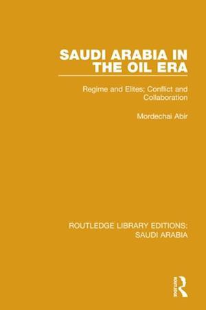 Saudi Arabia in the Oil Era (RLE Saudi Arabia)