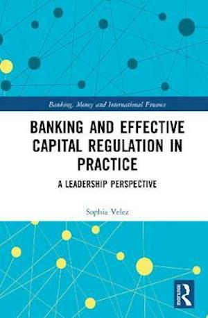 Banking and Effective Capital Regulation in Practice