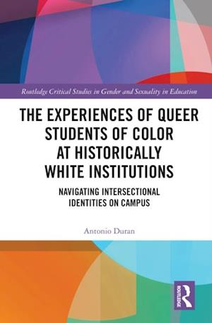 Experiences of Queer Students of Color at Historically White Institutions