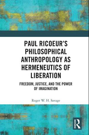 Paul Ricoeur's Philosophical Anthropology as Hermeneutics of Liberation
