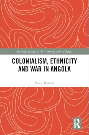 Colonialism, Ethnicity and War in Angola