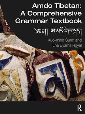 Amdo Tibetan: A Comprehensive Grammar Textbook