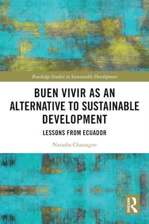Buen Vivir as an Alternative to Sustainable Development