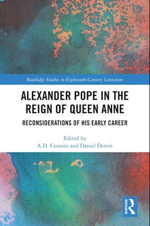 Alexander Pope in The Reign of Queen Anne