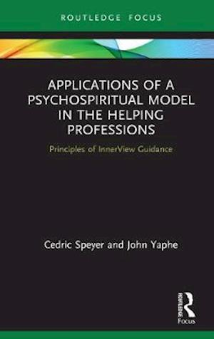 Applications of a Psychospiritual Model in the Helping Professions