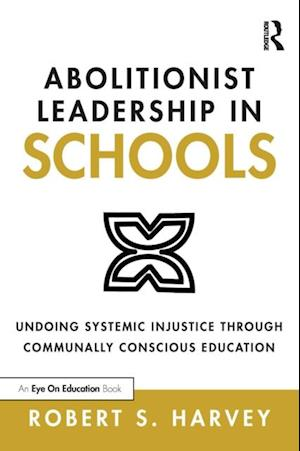 Abolitionist Leadership in Schools