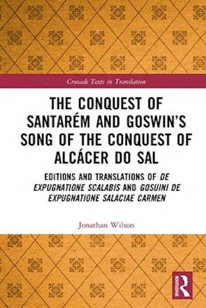 Conquest of Santarem and Goswin's Song of the Conquest of Alcacer do Sal