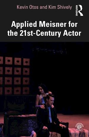 Applied Meisner for the 21st-Century Actor