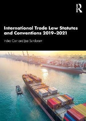 International Trade Law Statutes and Conventions 2019-2021