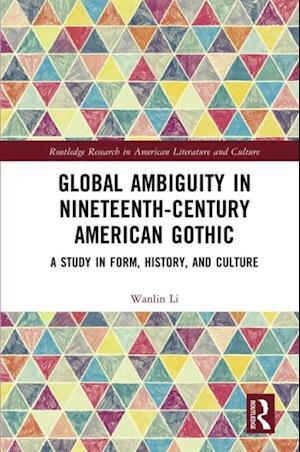 Global Ambiguity in Nineteenth-Century American Gothic