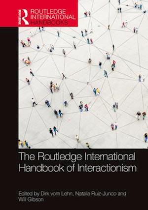 Routledge International Handbook of Interactionism