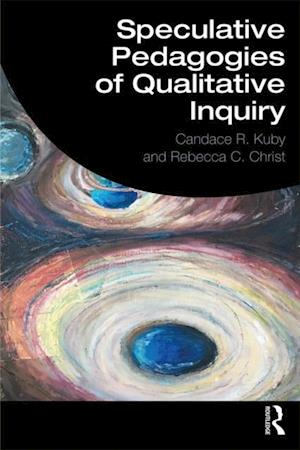 Speculative Pedagogies of Qualitative Inquiry