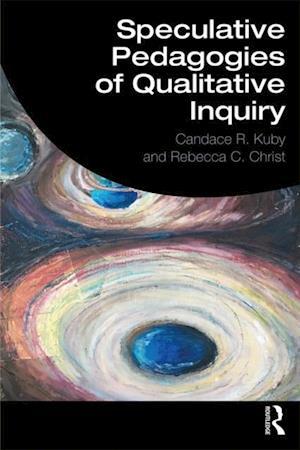 Speculative Pedagogies of Qualitative Inquiry