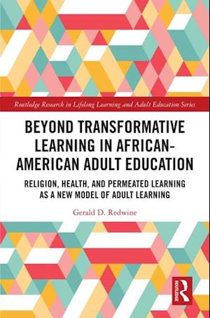 Beyond Transformative Learning in African-American Adult Education