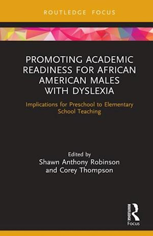 Promoting Academic Readiness for African American Males with Dyslexia