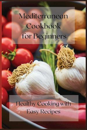 Mediterranean cookbook for Beginners