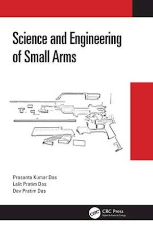 Science and Engineering of Small Arms