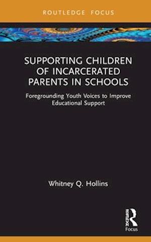 Supporting Children of Incarcerated Parents in Schools