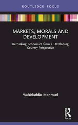 Markets, Morals and Development