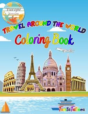 Travel Around The World Coloring Book