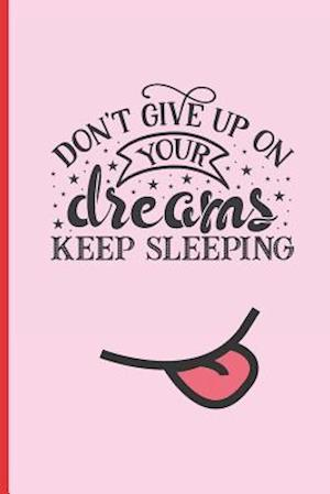 Don´t Give Up on Your Dreams