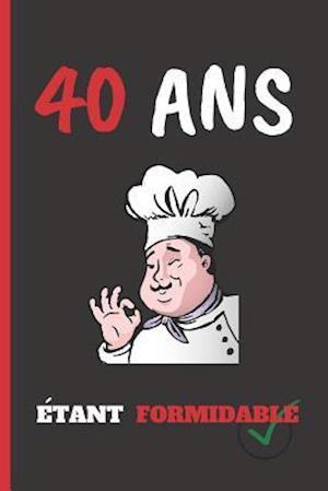 40 ANS Ètant Formidable