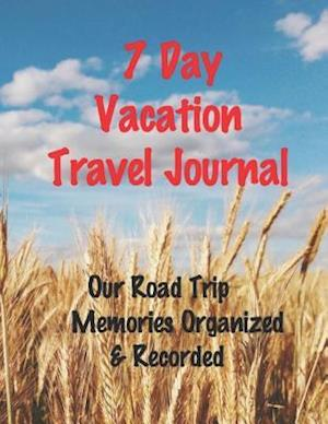 7 Day Vacation Travel Journal - Our Road Trip Memories Organized & Recorded