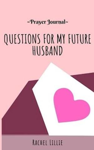 Questions for My Future Husband