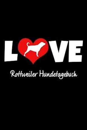 Love Rottweiler Hundetagebuch