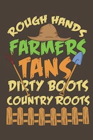Rough Hands Farmers Tans Dirty Boots Country Roots