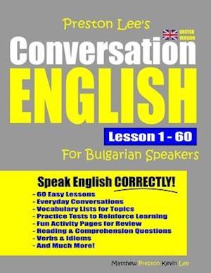 Preston Lee's Conversation English For Bulgarian Speakers Lesson 1 - 60 (British Version)