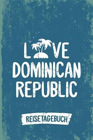Love Dominican Republic Reisetagebuch