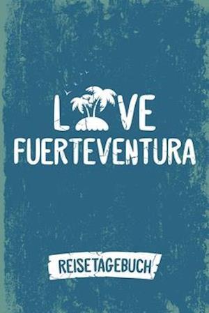 Love Fuerteventura Reisetagebuch