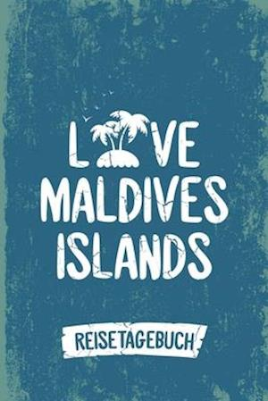 Loves Maldives Islands Reisetagebuch