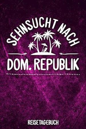 Sehnsucht nach Dom. Republik Reisetagebuch