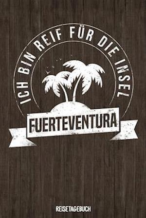 Ich bin reif für die Insel Fuerteventura Reisetagebuch
