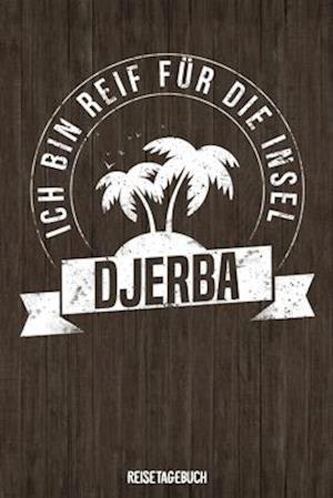 Ich bin reif für die Insel Djerba Reisetagebuch