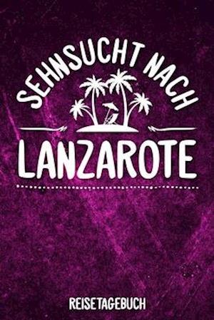 Sehnsucht nach Lanzarote Reisetagebuch