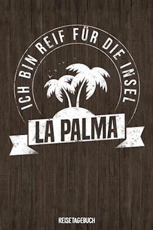 Ich bin reif für die Insel La Palma Reisetagebuch