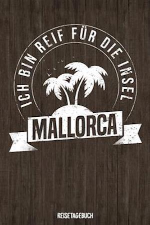 Ich bin reif für die Insel Mallorca Reisetagebuch