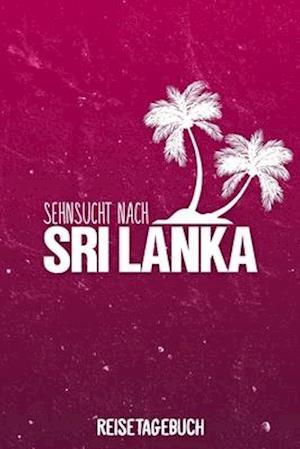 Sehnsucht nach Sri Lanka Reisetagebuch