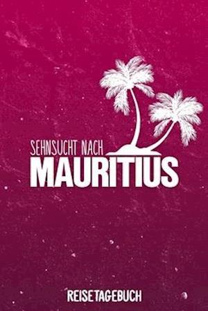 Sehnsucht nach Mauritius Reisetagebuch