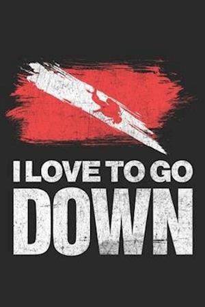 I Love To Go Down