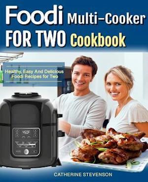 Foodi Multicooker For Two Cookbook