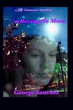 A-Roving No More