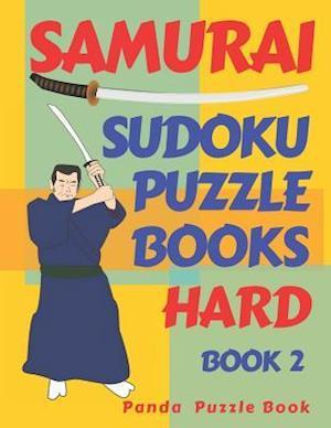 Samurai Sudoku Puzzle Books Hard - Book 2 : Sudoku Variations Puzzle Books - Brain Games For Adults
