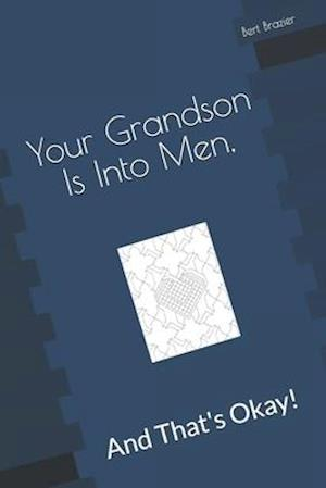 Your Grandson Is Into Men, And That's Okay!