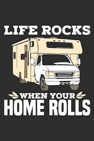 Life Rocks When Your Home Rolls