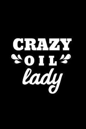 Crazy Oil Lady