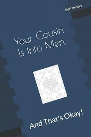 Your Cousin Is Into Men, And That's Okay!